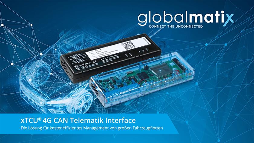 Deutschland-Premiere: GlobalmatiX Telematiklösung für xTCU Telematik Interface – die neue Dimension für das Flottenmanagement der Zukunft